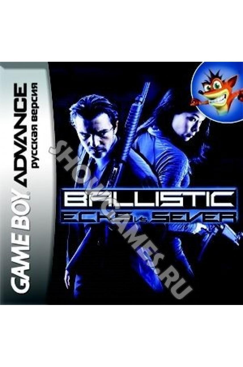 Ballistic: Ecks vs. Sever (Русская версия)  [GBA]